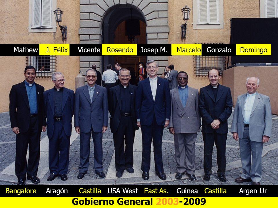 Gobierno General 2003-2009 Mathew J. Félix Vicente Rosendo Josep M. Marcelo Gonzalo Domingo BangaloreAragón Castilla USA WestEast As.GuineaCastillaArg
