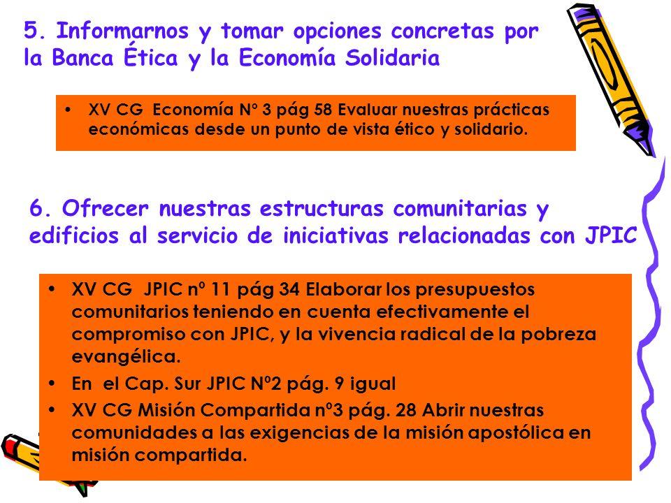 5. Informarnos y tomar opciones concretas por la Banca Ética y la Economía Solidaria XV CG Economía Nº 3 pág 58 Evaluar nuestras prácticas económicas