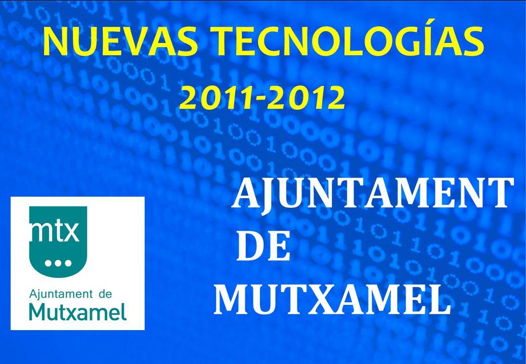 NUEVAS TECNOLOGÍAS 2011-2012 AJUNTAMENT DE MUTXAMEL