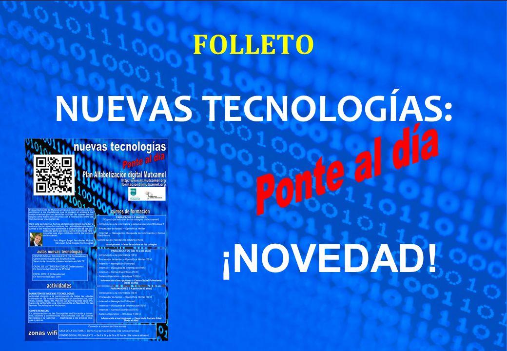 FOLLETO NUEVAS TECNOLOGÍAS: ¡NOVEDAD!