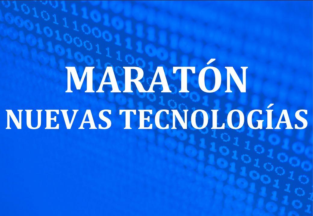 MARATÓN NUEVAS TECNOLOGÍAS