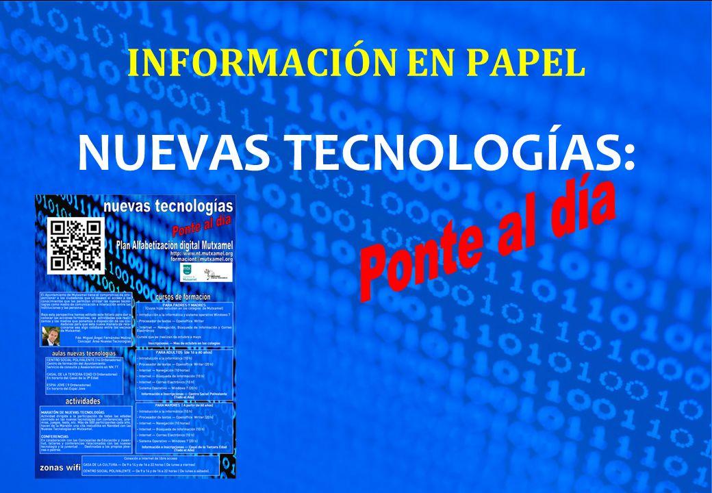 INFORMACIÓN EN PAPEL NUEVAS TECNOLOGÍAS: