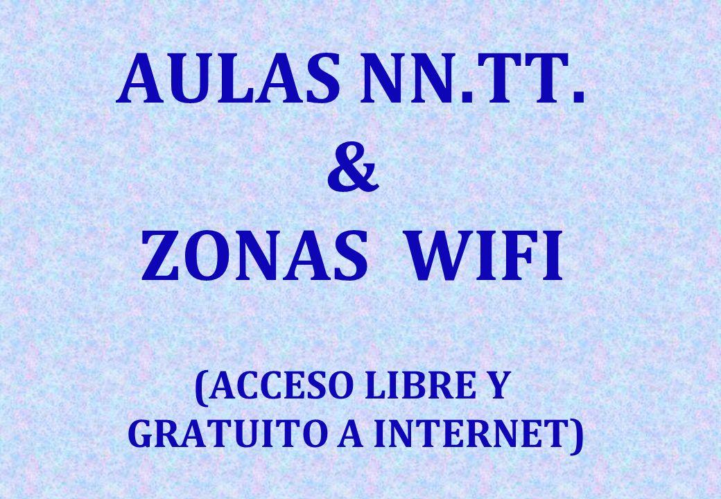 AULAS NN.TT. & ZONAS WIFI (ACCESO LIBRE Y GRATUITO A INTERNET)