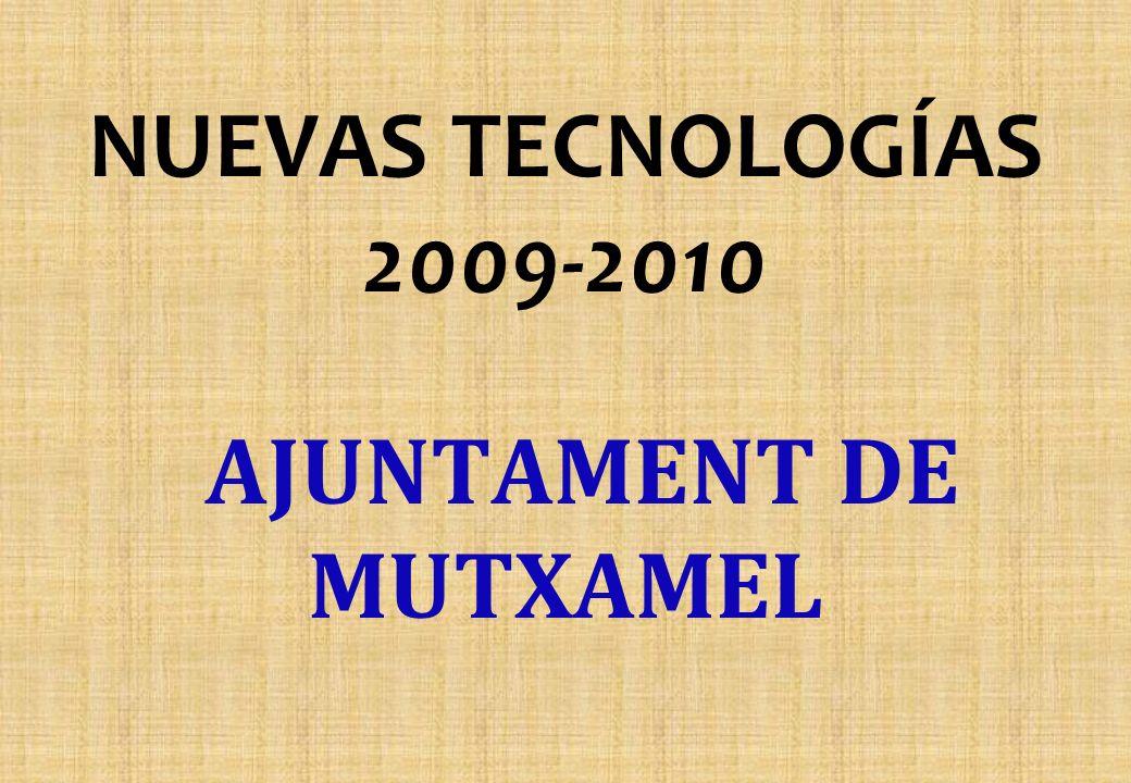 NUEVAS TECNOLOGÍAS 2009-2010 AJUNTAMENT DE MUTXAMEL