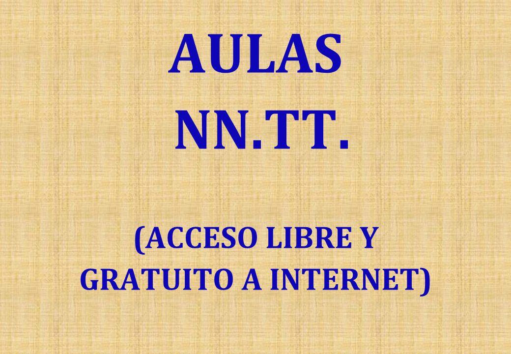 AULAS NN.TT. (ACCESO LIBRE Y GRATUITO A INTERNET)