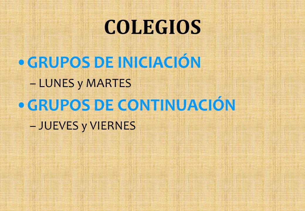COLEGIOS GRUPOS DE INICIACIÓN –LUNES y MARTES GRUPOS DE CONTINUACIÓN –JUEVES y VIERNES