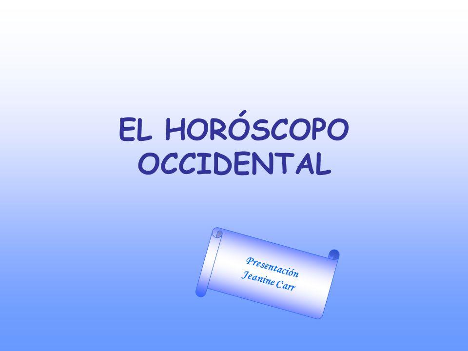EL HORÓSCOPO OCCIDENTAL Presentación Jeanine Carr