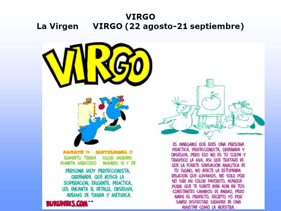 VIRGO La VirgenVIRGO (22 agosto-21 septiembre)