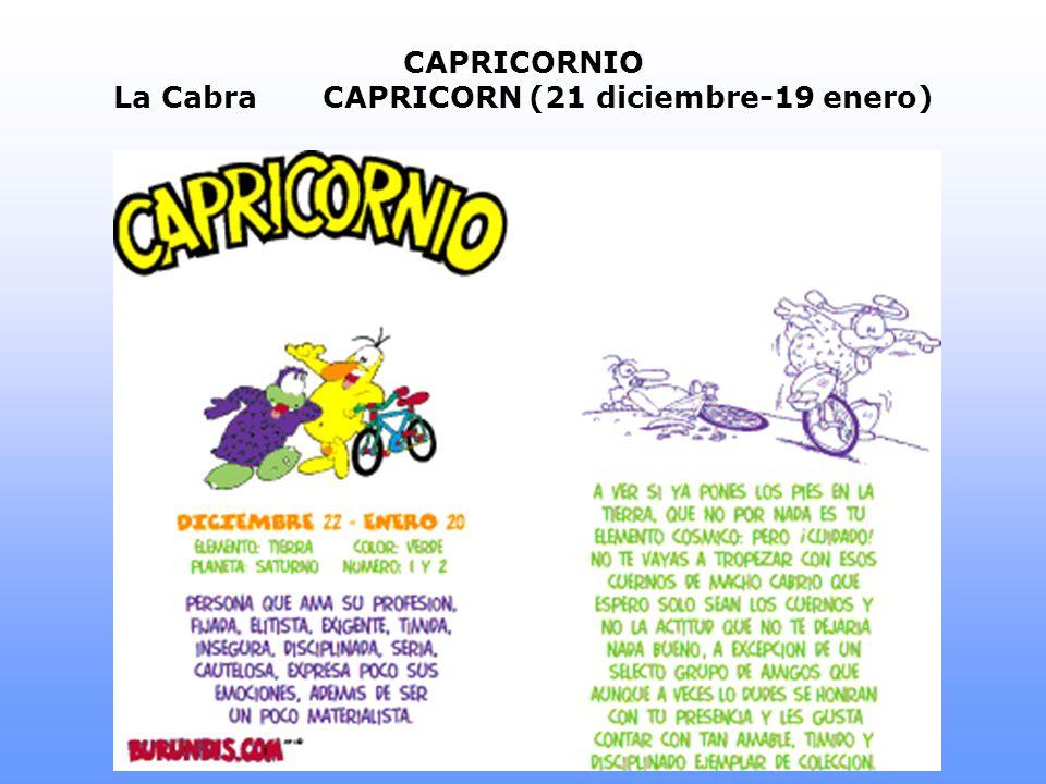 CAPRICORNIO La CabraCAPRICORN (21 diciembre-19 enero)