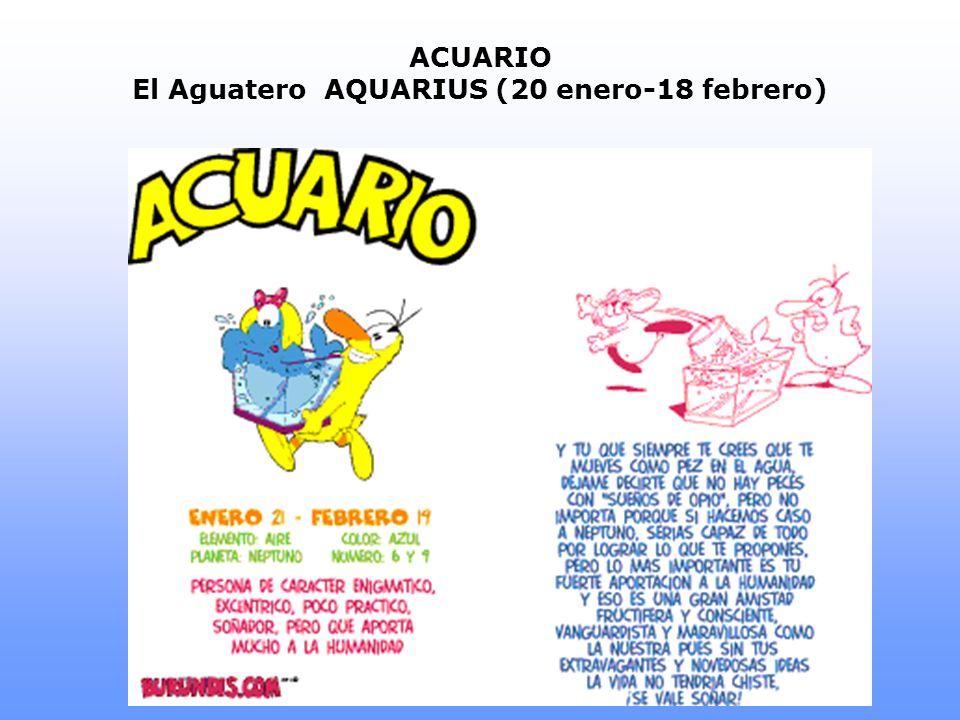 ACUARIO El AguateroAQUARIUS (20 enero-18 febrero)