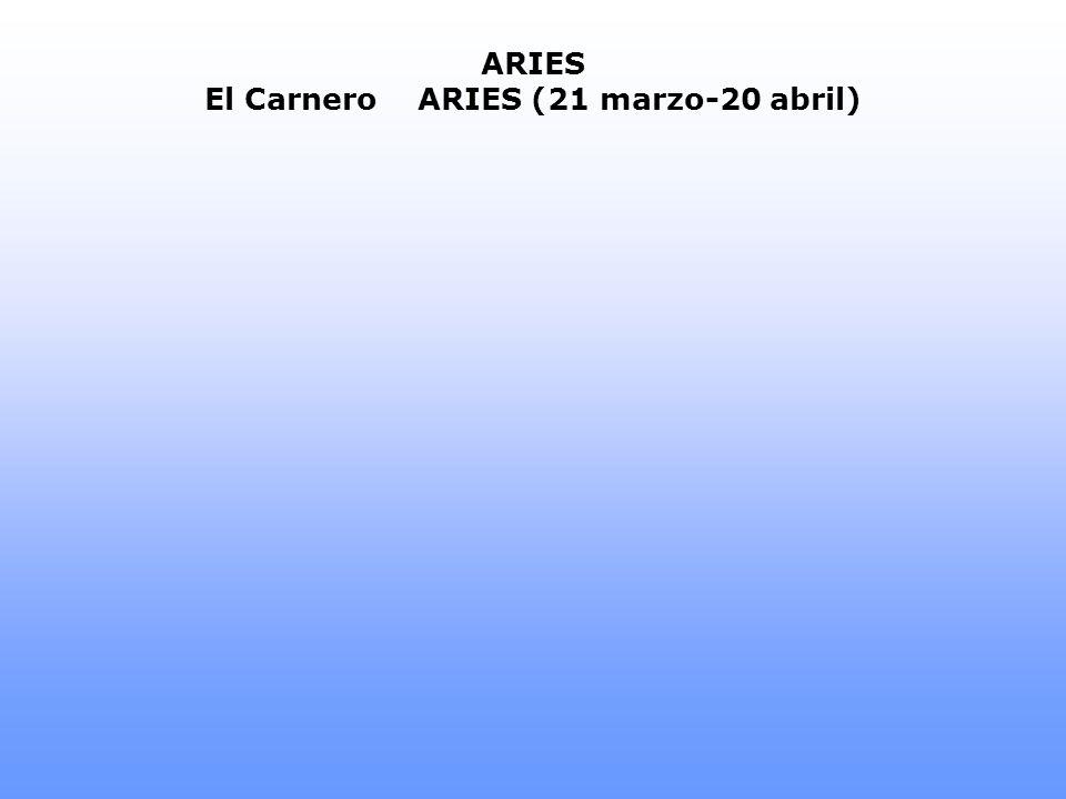 ARIES El CarneroARIES (21 marzo-20 abril)
