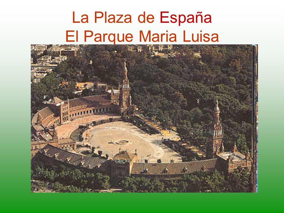 La Plaza de España El Parque Maria Luisa