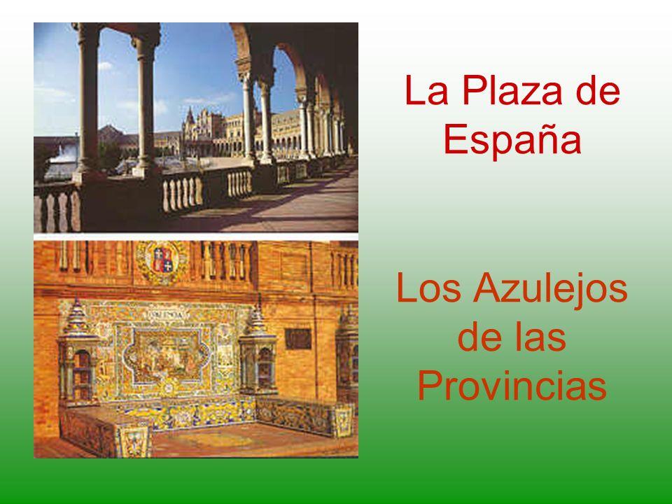 La Plaza de España Los Azulejos de las Provincias