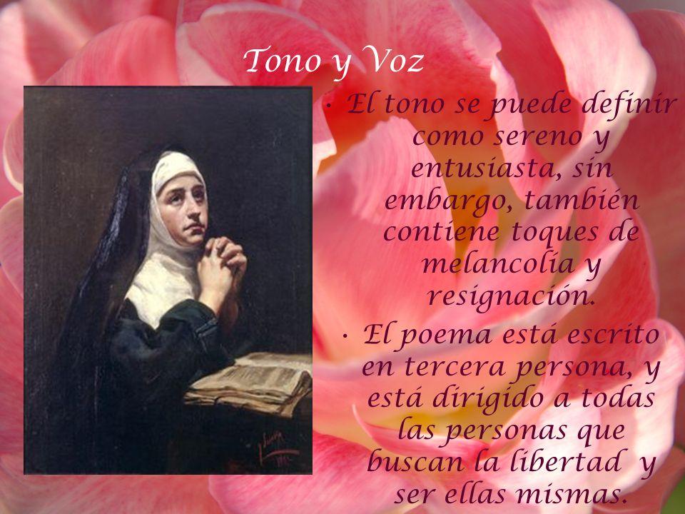 Tono y Voz El tono se puede definir como sereno y entusiasta, sin embargo, también contiene toques de melancolía y resignación. El poema está escrito