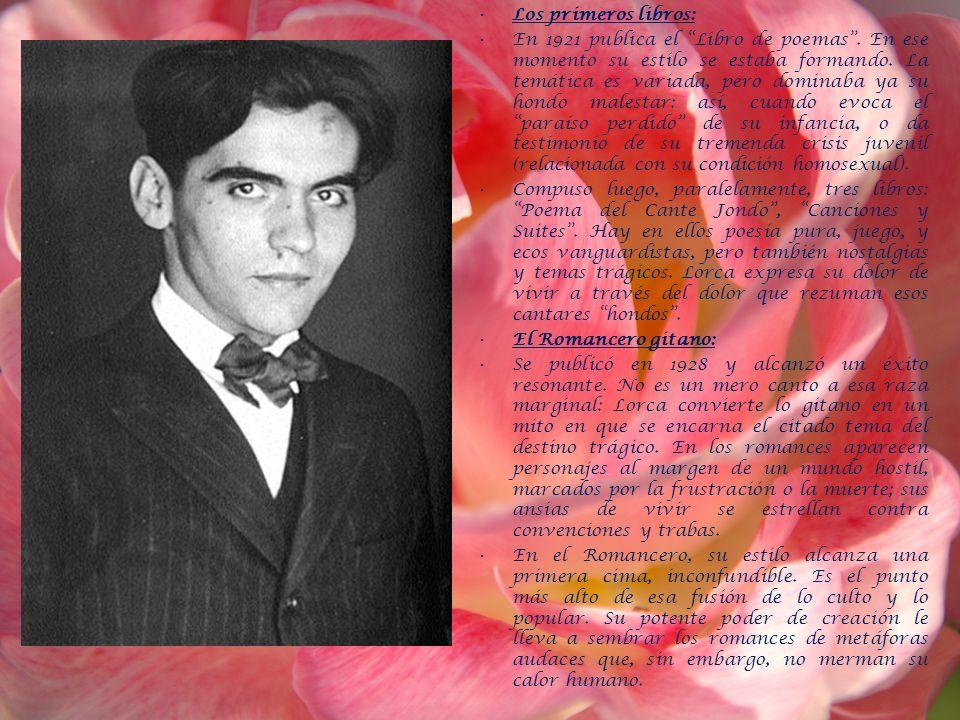 Los primeros libros: En 1921 publica el Libro de poemas. En ese momento su estilo se estaba formando. La temática es variada, pero dominaba ya su hond