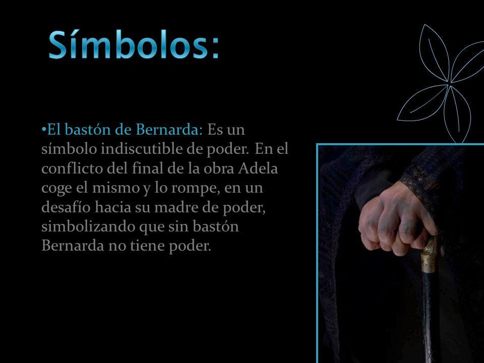 El bastón de Bernarda: Es un símbolo indiscutible de poder.