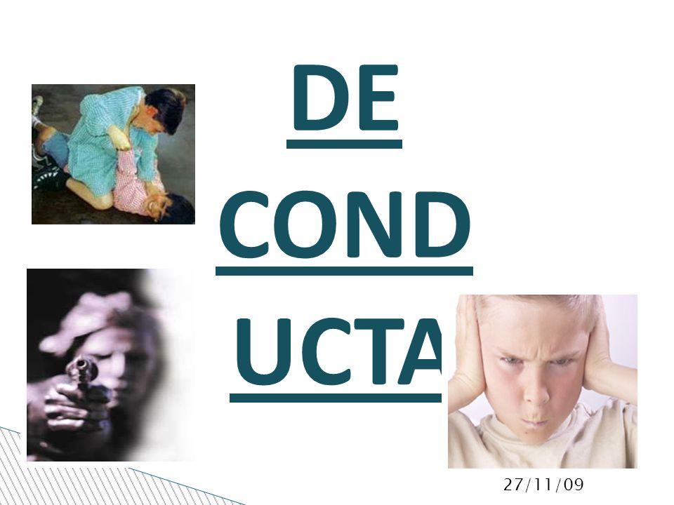 27/11/09 DE COND UCTA Agre sión.Cruel dad con anim ales.