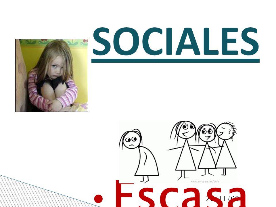 27/11/09 SOCIALES Escasa s habilida des sociales.Introsp ección o retraimi ento.