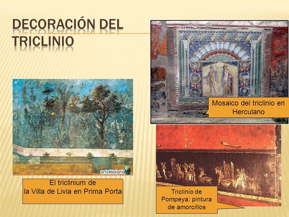 Mosaico del triclinio en Herculano Triclinio de Pompeya: pintura de amorcillos El triclinium de la Villa de Livia en Prima Porta