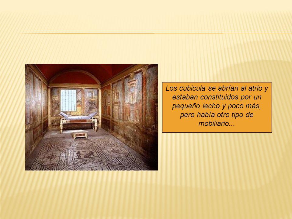 Los cubicula se abrían al atrio y estaban constituidos por un pequeño lecho y poco más, pero había otro tipo de mobiliario...