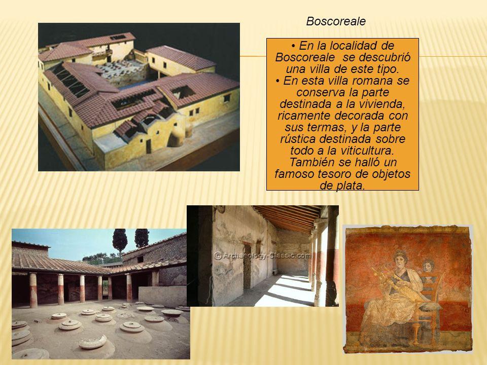 En la localidad de Boscoreale se descubrió una villa de este tipo. En esta villa romana se conserva la parte destinada a la vivienda, ricamente decora