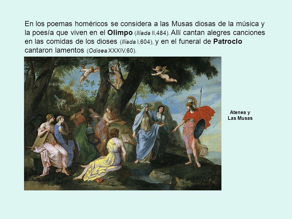 En los poemas homéricos se considera a las Musas diosas de la música y la poesía que viven en el Olimpo (Ilíada II,484). Allí cantan alegres canciones