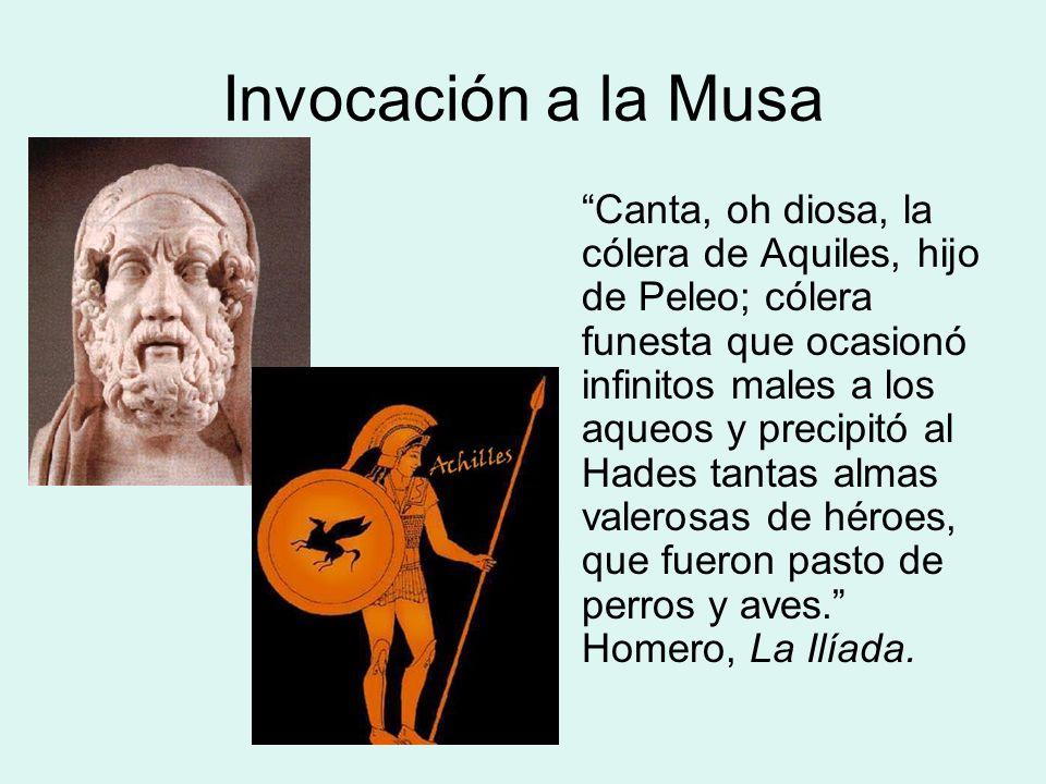 Invocación a la Musa Canta, oh diosa, la cólera de Aquiles, hijo de Peleo; cólera funesta que ocasionó infinitos males a los aqueos y precipitó al Hades tantas almas valerosas de héroes, que fueron pasto de perros y aves.