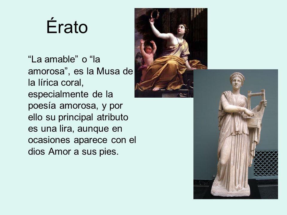 Érato La amable o la amorosa, es la Musa de la lírica coral, especialmente de la poesía amorosa, y por ello su principal atributo es una lira, aunque en ocasiones aparece con el dios Amor a sus pies.