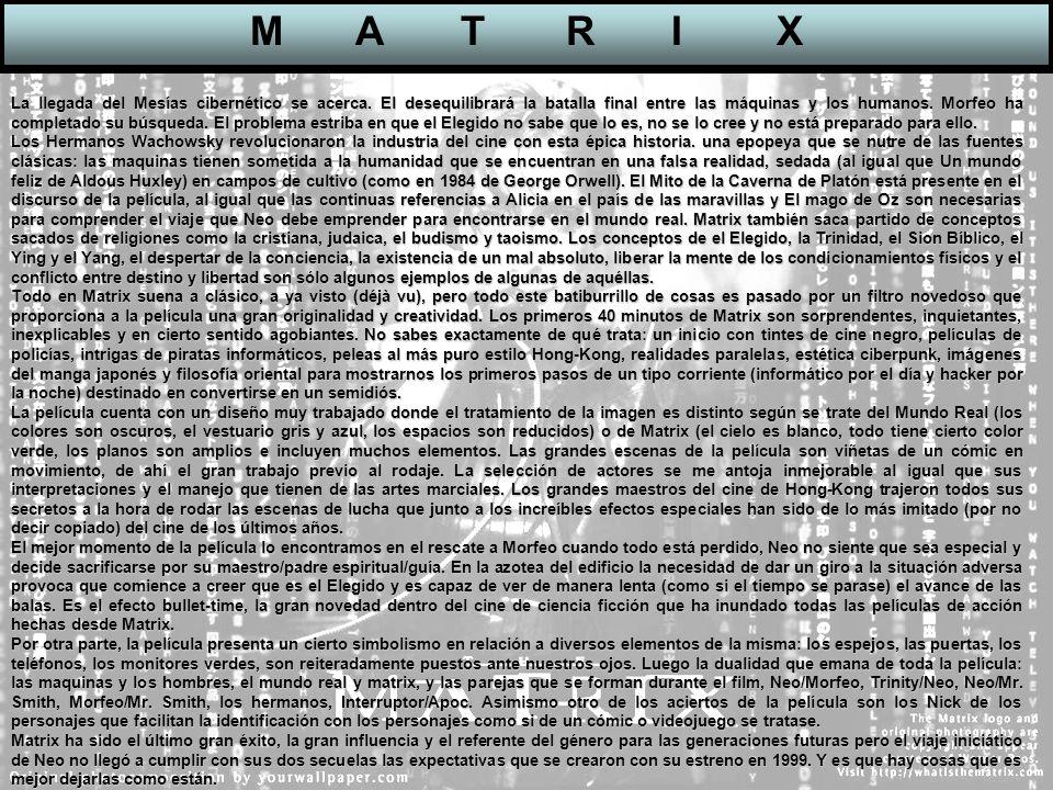 MATRIXMATRIX La llegada del Mesías cibernético se acerca. El desequilibrará la batalla final entre las máquinas y los humanos. Morfeo ha completado su