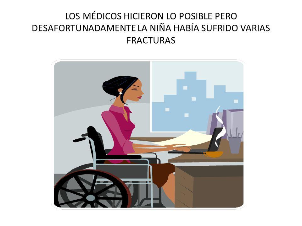 LOS MÉDICOS HICIERON LO POSIBLE PERO DESAFORTUNADAMENTE LA NIÑA HABÍA SUFRIDO VARIAS FRACTURAS