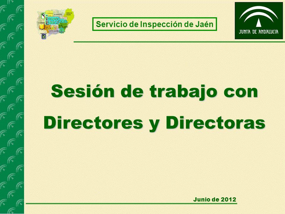 Junio de 2012 Sesión de trabajo con Directores y Directoras Servicio de Inspección de Jaén