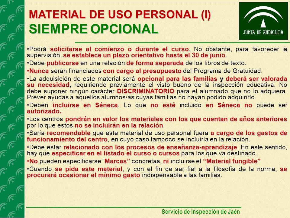 MATERIAL DE USO PERSONAL (I) SIEMPRE OPCIONAL solicitarse al comienzo o durante el curso se establece un plazo orientativo hasta el 30 de junioPodrá solicitarse al comienzo o durante el curso.