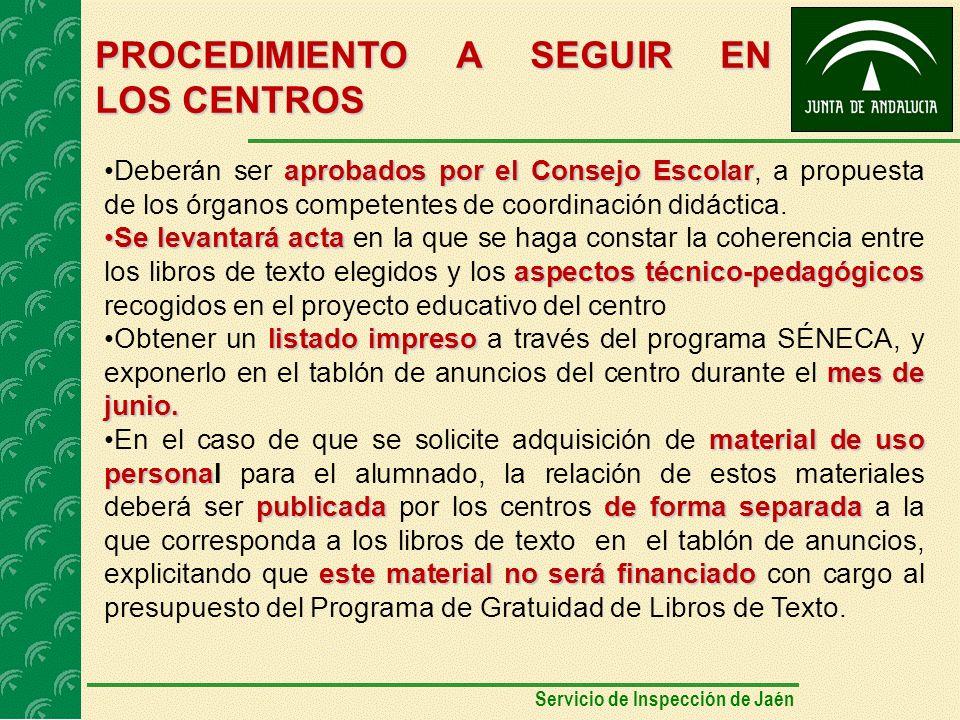 PROCEDIMIENTO A SEGUIR EN LOS CENTROS aprobados por el Consejo EscolarDeberán ser aprobados por el Consejo Escolar, a propuesta de los órganos competentes de coordinación didáctica.