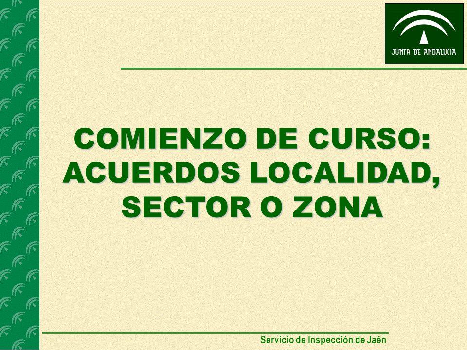 COMIENZO DE CURSO: ACUERDOS LOCALIDAD, SECTOR O ZONA Servicio de Inspección de Jaén