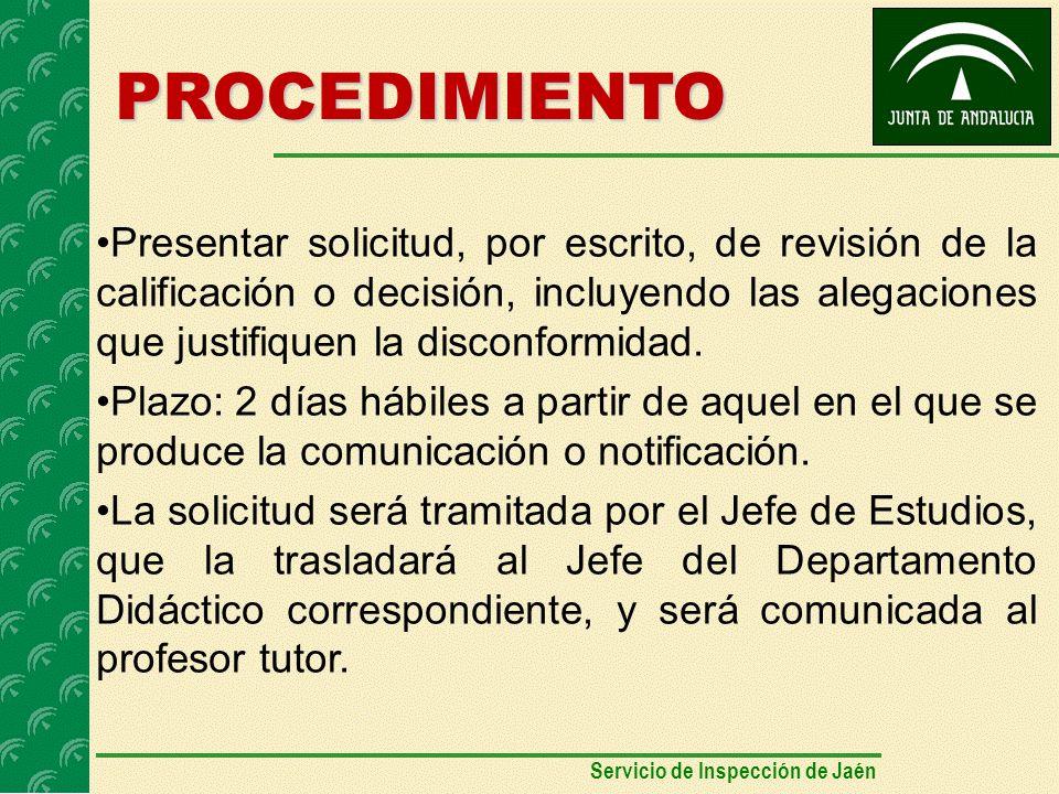 PROCEDIMIENTO Presentar solicitud, por escrito, de revisión de la calificación o decisión, incluyendo las alegaciones que justifiquen la disconformidad.
