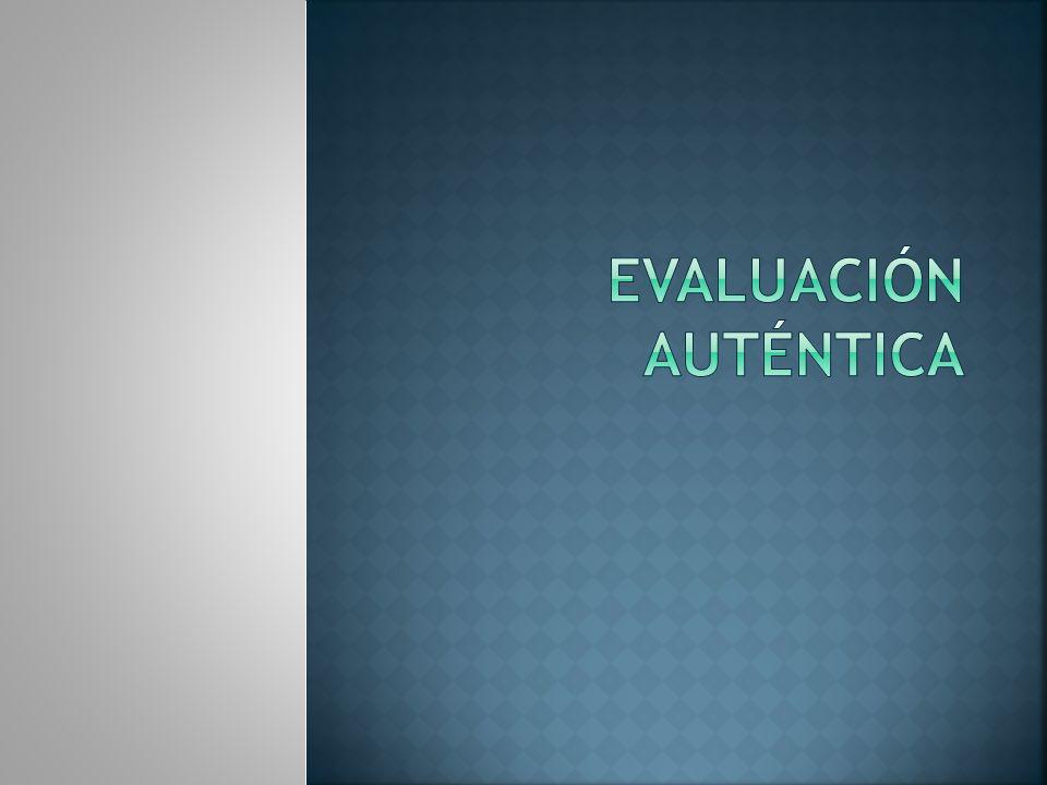 Condemarín y Medina (2000) consideran que la evaluación auténtica conceptualiza la evaluación como parte integral y natural del aprendizaje.