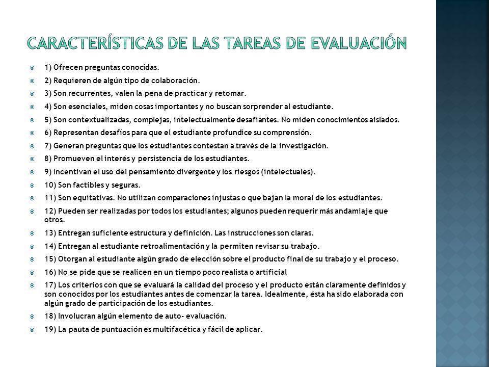 La evaluación auténtica constituye una instancia destinada a mejorar la calidad de los aprendizajes.