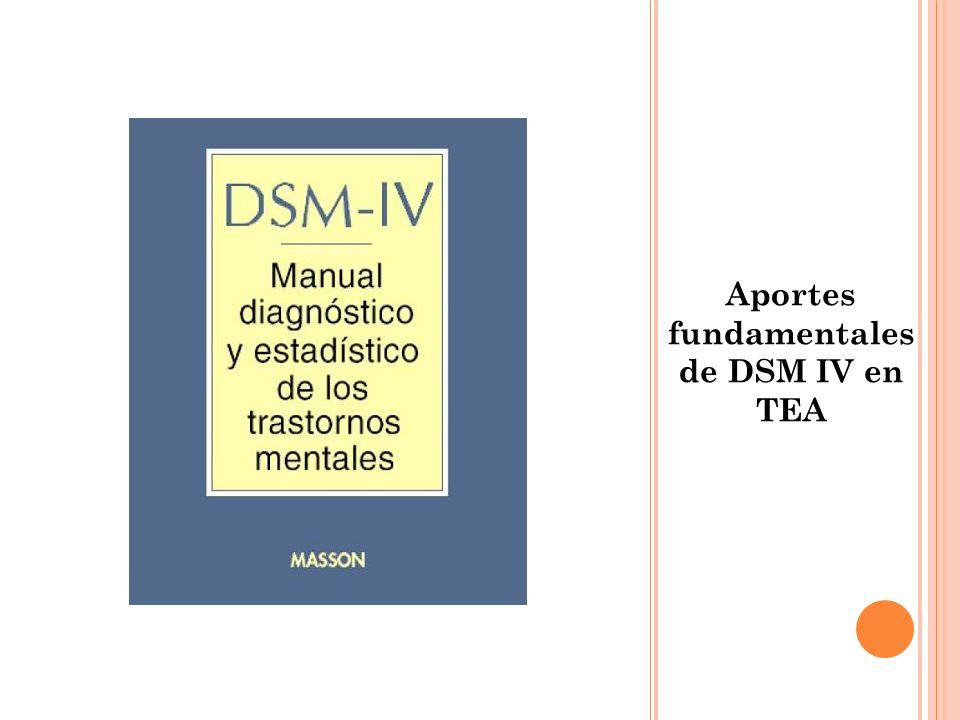 Aportes fundamentales de DSM IV en TEA
