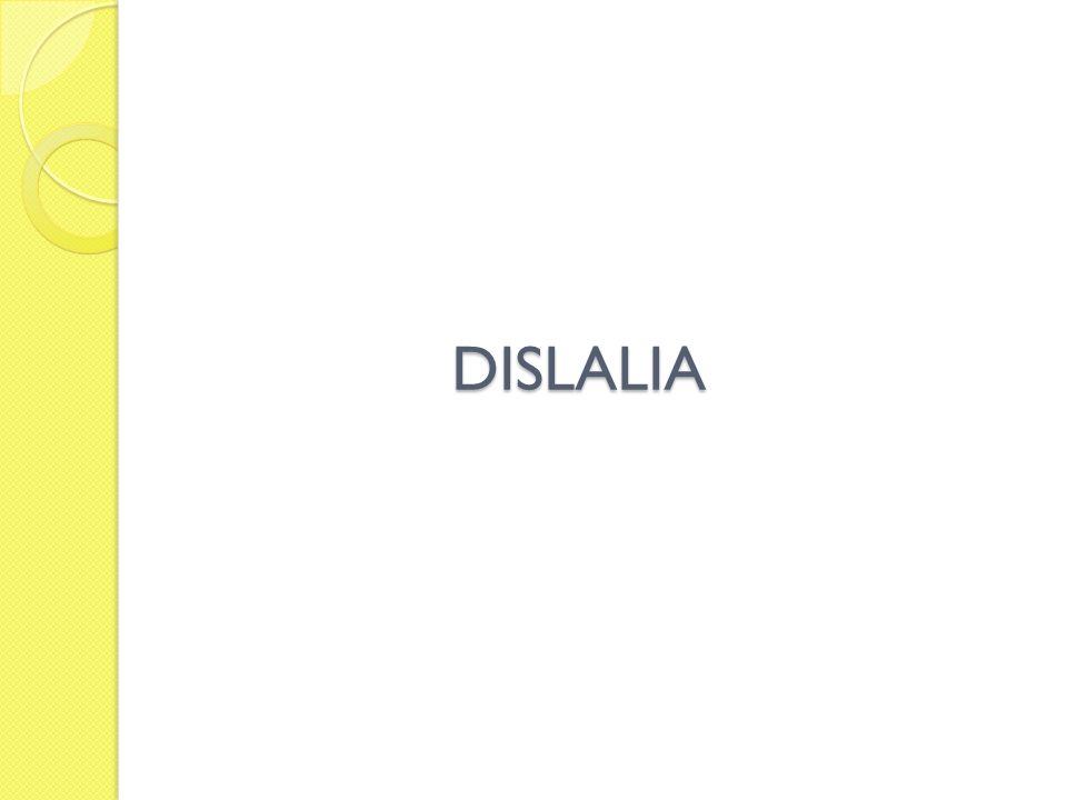 Dislalia Trastornos de la pronunciación (o articulación del habla) que no obedece a patología del sistema nervioso central (Dr.