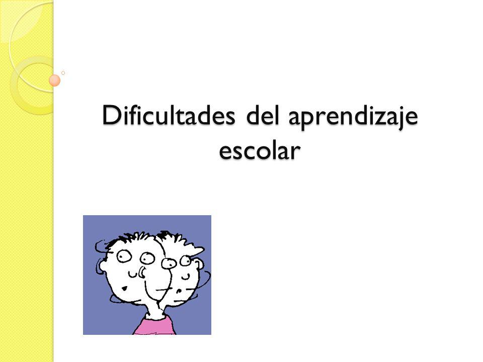 Dificultades del aprendizaje escolar