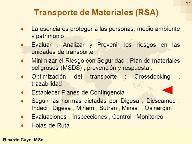 Ing. Ricardo Cayo - rcayo@expo.intercade.org - Consultor Intercade 17 Transporte de Materiales (RSA) La esencia es proteger a las personas, medio ambi