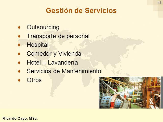 Ing. Ricardo Cayo - rcayo@expo.intercade.org - Consultor Intercade 18 Gestión de Servicios Outsourcing Transporte de personal Hospital Comedor y Vivie