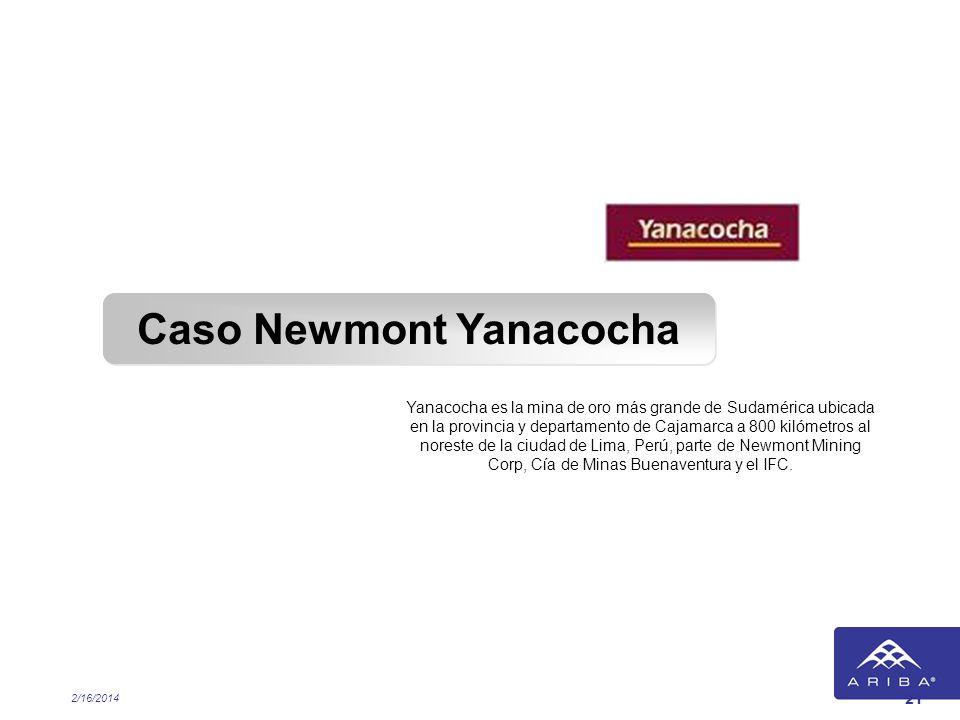 2/16/2014 21 Caso Newmont Yanacocha Yanacocha es la mina de oro más grande de Sudamérica ubicada en la provincia y departamento de Cajamarca a 800 kil
