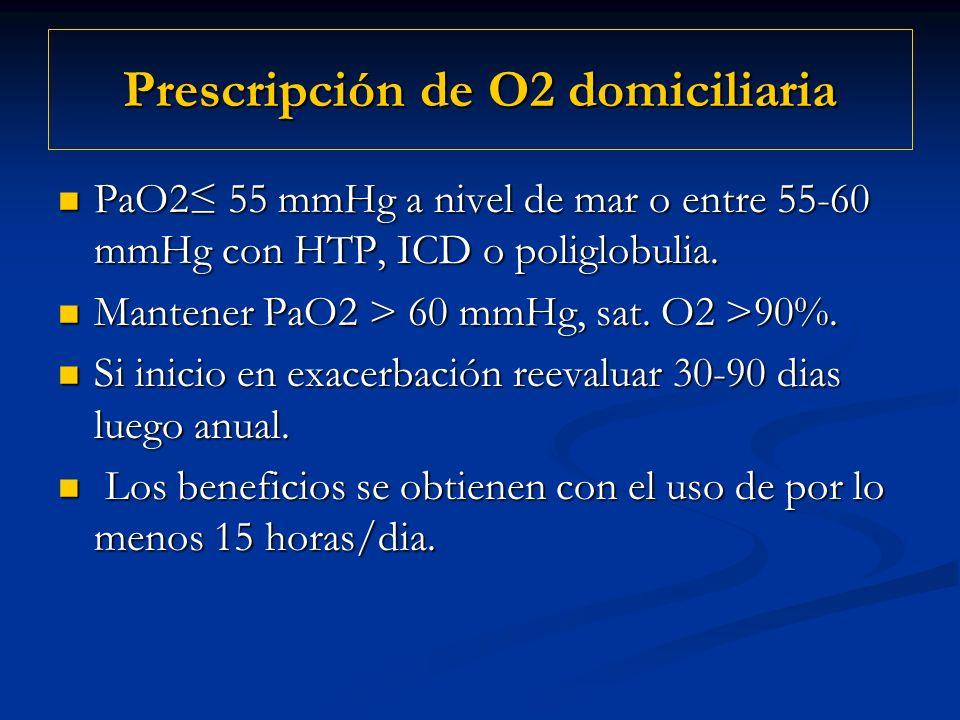 Prescripción de O2 domiciliaria PaO2 55 mmHg a nivel de mar o entre 55-60 mmHg con HTP, ICD o poliglobulia. PaO2 55 mmHg a nivel de mar o entre 55-60