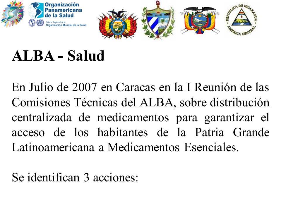 ALBA - Salud En Julio de 2007 en Caracas en la I Reunión de las Comisiones Técnicas del ALBA, sobre distribución centralizada de medicamentos para gar