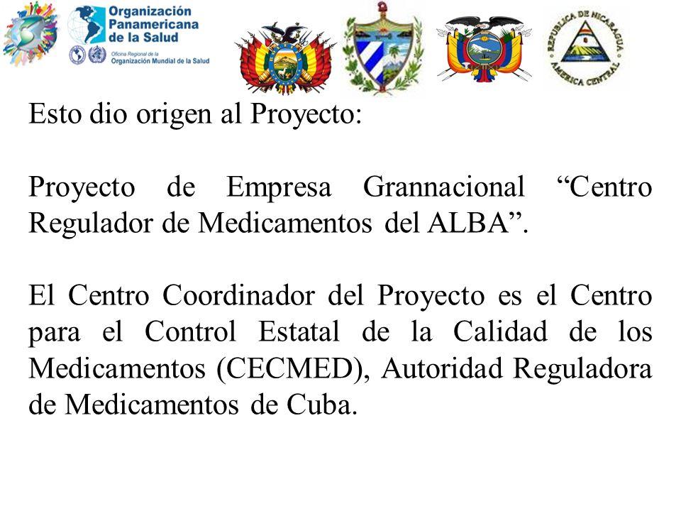 Esto dio origen al Proyecto: Proyecto de Empresa Grannacional Centro Regulador de Medicamentos del ALBA. El Centro Coordinador del Proyecto es el Cent