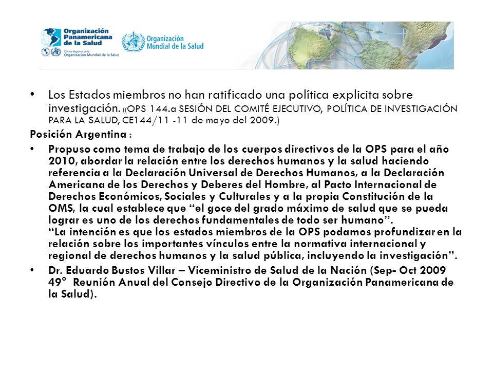 Los Estados miembros no han ratificado una política explicita sobre investigación.