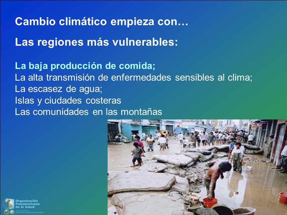 Las regiones más vulnerables: La baja producción de comida; La alta transmisión de enfermedades sensibles al clima; La escasez de agua; Islas y ciudad
