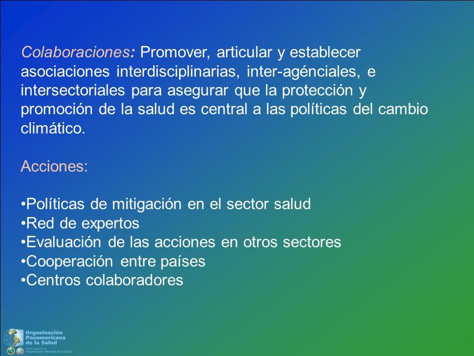 Colaboraciones: Promover, articular y establecer asociaciones interdisciplinarias, inter-agénciales, e intersectoriales para asegurar que la protecció