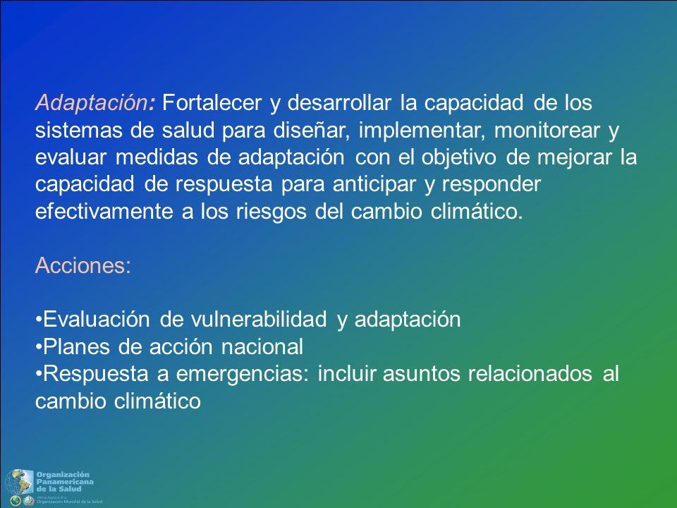 Adaptación: Fortalecer y desarrollar la capacidad de los sistemas de salud para diseñar, implementar, monitorear y evaluar medidas de adaptación con e